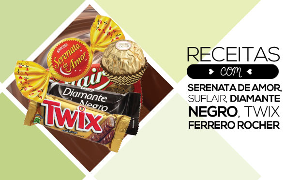 Receitas com Twix, Serenata de Amor, Diamante Negro, Ferrero Rocher, Suflair