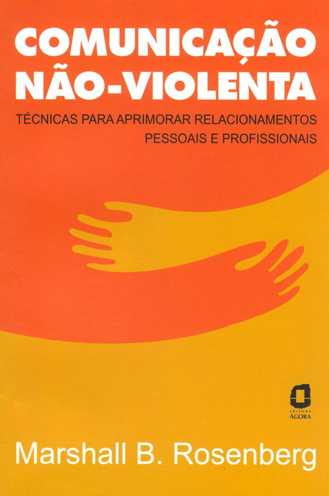 Livro sobre comunicação não-violenta -- Comunicação Não-Violenta