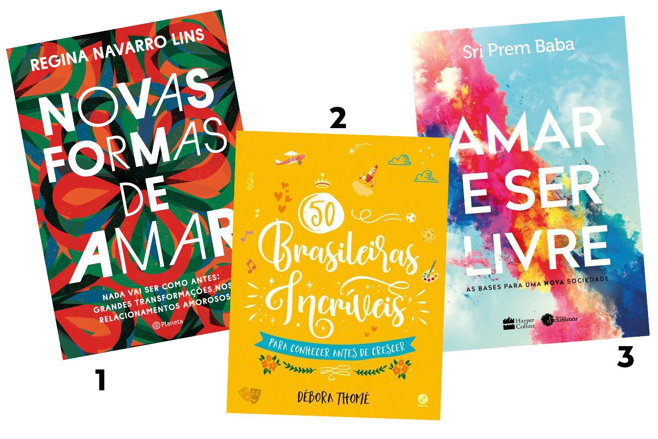 Capas dos livros: Novas Formas de Amar, 50 Brasileiras Incríveis e Amar e Ser Livre - livros para presentear neste Natal