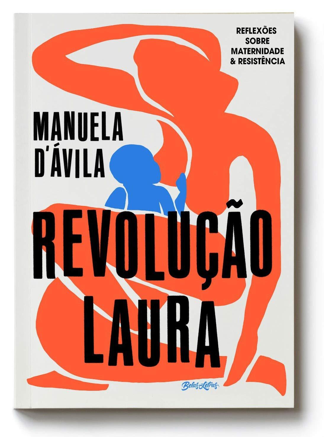 Revolução Laura- Reflexões sobre maternidade e resistência
