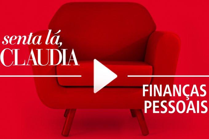 Senta Lá CLAUDIA – Finanças Pessoais