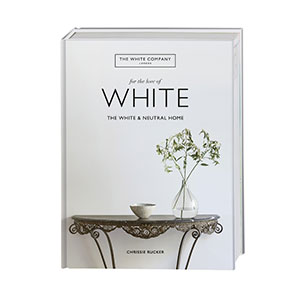 For the Love of White: The White and Neutral Home, por Chrissie Rucker